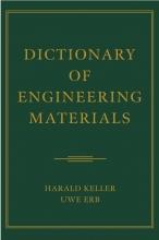 Harald Keller,   Uwe Erb Dictionary of Engineering Materials