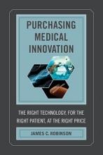 James C. Robinson Purchasing Medical Innovation