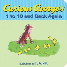 Curious George`s 1 to 10 and Back Again