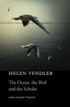 Vendler, Helen Hennessy The Ocean, the Bird, and the Scholar