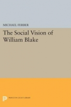 Ferber, M The Social Vision of William Blake