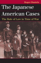 Daniels, Roger The Japanese American Cases