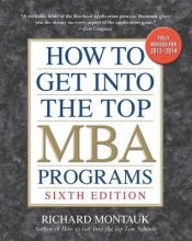 Montauk, Richard How to Get into the Top MBA Programs