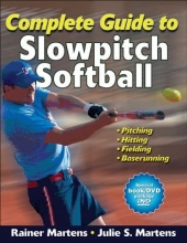 Martens, Rainer,   Martens, Julie Complete Guide to Slowpitch Softball
