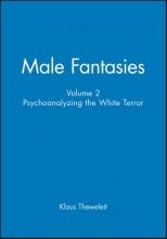 Theweleit, Klaus Male Fantasies, Volume 2