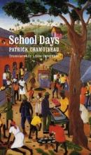 Chamoiseau, Patrick School Days = Chemin-D`Ecole