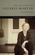 Makowsky, Veronica The Fiction of Valerie Martin