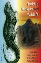 Newton, Michael Florida`s Unexpected Wildlife