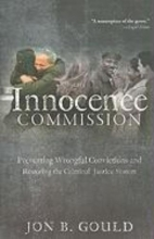 Gould, Jon B. The Innocence Commission