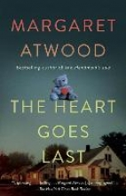 Atwood, Margaret Eleanor The Heart Goes Last