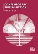 Bentley, Nick Contemporary British Fiction