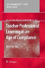 Groundwater-Smith, Susan Teacher Professional Learning in an Age of Compliance