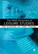 Blackshaw, Tony SAGE Dictionary of Leisure Studies