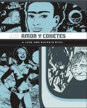 Hernandez, Jaime,   Hernandez, Gilbert Amor y Cohetes