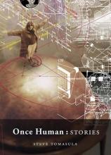 Tomasula, Steve Once Human
