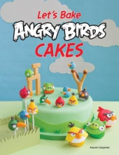 Carpenter, Autumn Let`s Make Angry Birds Cakes