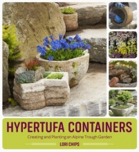 Lori Chips Hypertufa Containers: Creating and Planting an Alpine Trough Garden