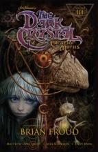 Smith, Matthew Dow The Dark Crystal Creation Myths 3