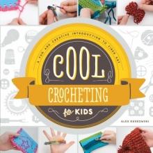 Kuskowski, Alex Cool Crocheting for Kids