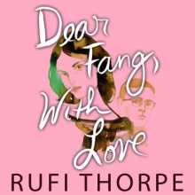 Thorpe, Rufi Dear Fang, With Love