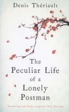 Theriault, Denis Peculiar Life of a Lonely Postman