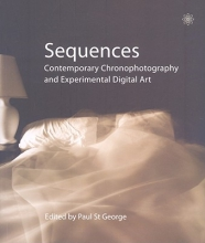 St. George, Paul Sequences - Contemporary Chronophotography and Experimental Digital Art
