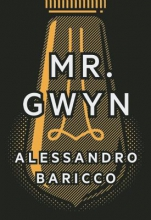 Baricco, Alessandro Mr. Gwyn & Three Times at Dawn