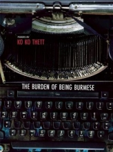 Thett, Ko Ko The Burden of Being Burmese