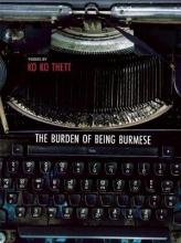 Thett, Ko Ko The Burden of Being Burmese