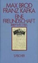 Brod, Max Eine Freundschaft. Briefwechsel