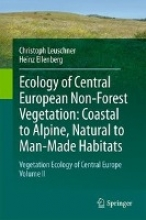 Christoph Leuschner,   Heinz H. Ellenberg Ecology of Central European Non-Forest Vegetation: Coastal to Alpine, Natural to Man-Made Habitats