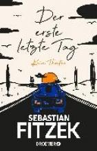 Sebastian Fitzek, Der erste letzte Tag