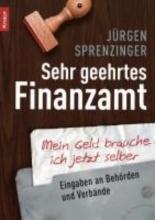 Sprenzinger, Jürgen Sehr geehrtes Finanzamt