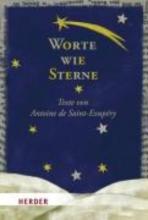Saint-Exupéry, Antoine de Worte wie Sterne