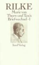 Rilke, Rainer Maria Rilke Briefwechsel mit Marie von Thurn und Taxis