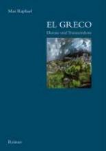 Raphael, Max El Greco - Ekstase und Transzendenz