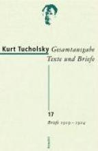 Tucholsky, Kurt Gesamtausgabe 17. Briefe 1919-1924