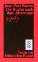 Sartre, Jean-Paul Die Suche nach dem Absoluten