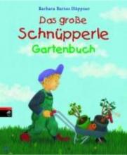 Bartos-Höppner, Barbara Das gro?e Schn?pperle Gartenbuch