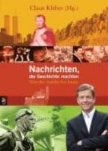 Kleber, Claus Nachrichten, die Geschichte machten