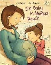 Herzog, Anna Ein Baby in Mamas Bauch