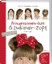 Wegner, Christiane Prinzessinnen-Dutt & Indianer-Zopf