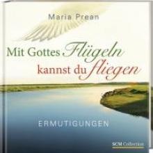 Prean-Bruni, Maria Luise Mit Gottes Flügeln kannst du fliegen