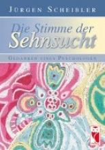 Scheibler, Jürgen Die Stimme der Sehnsucht