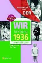 Mörtel, Sieglinde Aufgewachsen in der DDR - Wir vom Jahrgang 1936 - Kindheit und Jugend