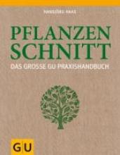 Haas, Hansjörg Das große GU Praxishandbuch Pflanzenschnitt