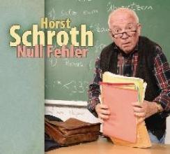 Schroth, Horst Null Fehler