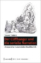 Fröhlich, Vincent Der Cliffhanger und die serielle Narration