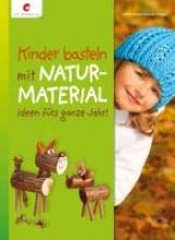 Rogaczewski-Nogai, Sybille Kinder basteln mit Naturmaterial