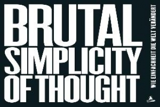Saatchi, Maurice Brutal Simplicity of Thought